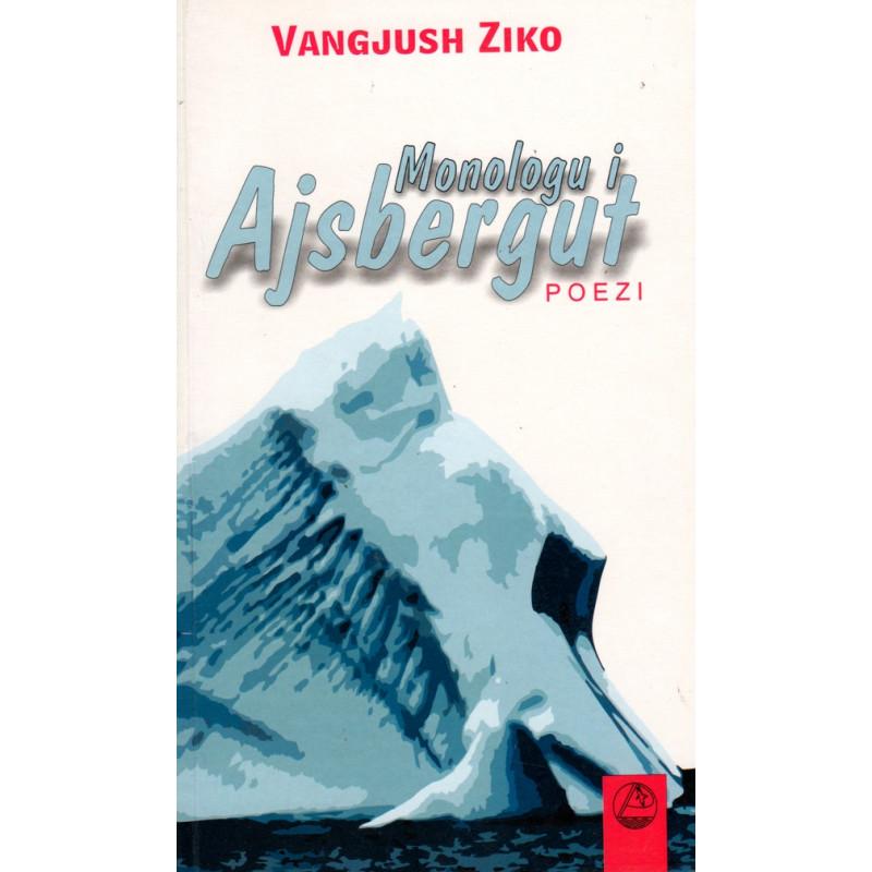 Monologu i Ajsbergut, Vangjush Ziko