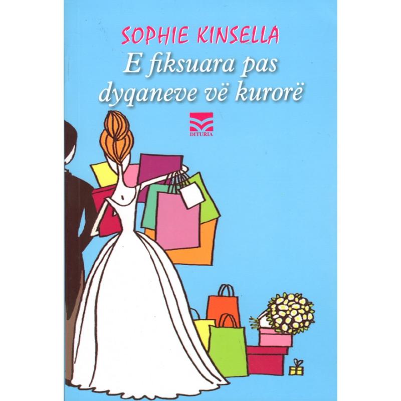 E fiksuara pas dyqaneve ve kurore, Sophie Kinsella