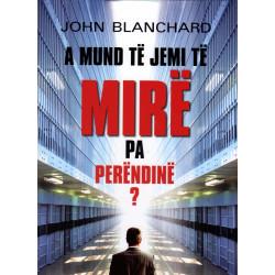 A mund te jemi te mire pa Perendine, John Blanchard