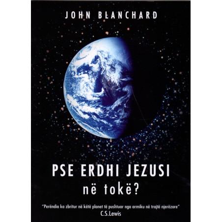 Pse erdhi Jezusi ne Toke, John Blanchard