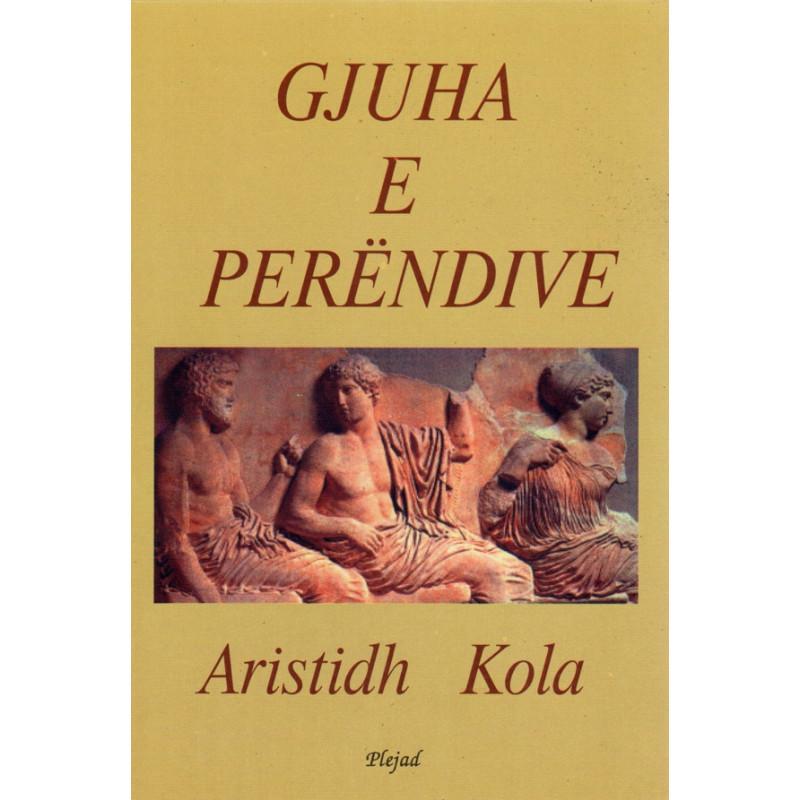 Gjuha e perendive, Aristidh Kola