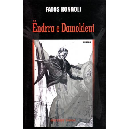 Endrra e Damokleut, Fatos Kongoli