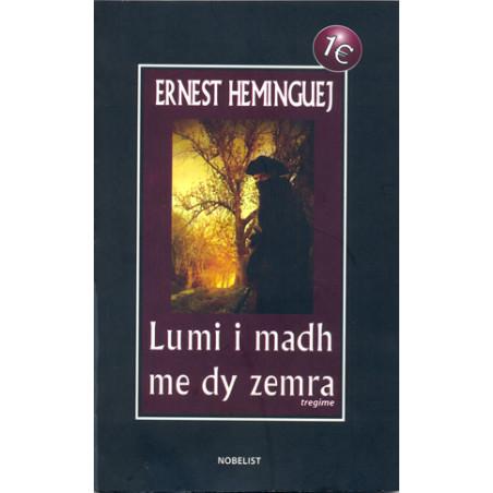 Lumi i madh me dy zemra, Ernest Heminguej