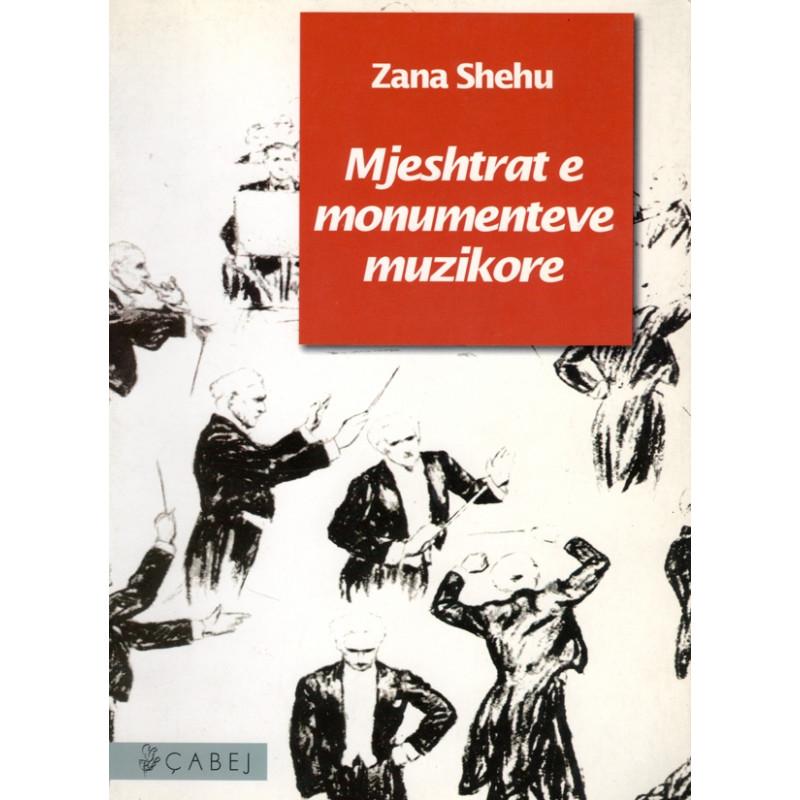 Mjeshtrat e monumenteve muzikore, Zana Shehu