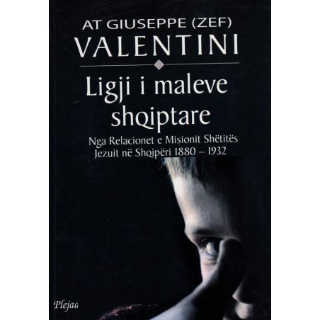 Ligji i maleve shqiptare, At Giuseppe Valentini