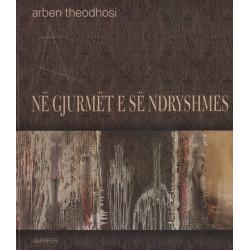 Ne gjurmet e se ndryshmes, Arben Theodhosi