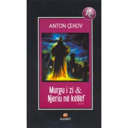 Murgu i zi & Njeriu ne kellef, Anton Cehov