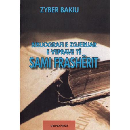 Bibliografi e zgjeruar e veprave te Sami Frasherit, Zyber Bakiu
