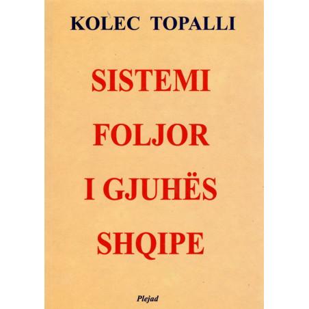 Sistemi foljor i gjuhes shqipe, Kolec Topalli