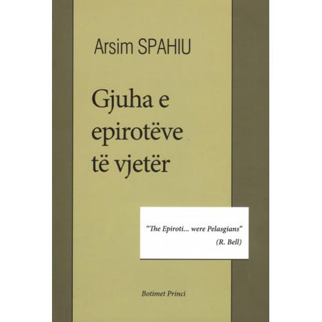 Gjuha e epiroteve te vjeter, Arsim Spahiu
