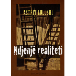 Ndjenje realiteti, Astrit Lulushi