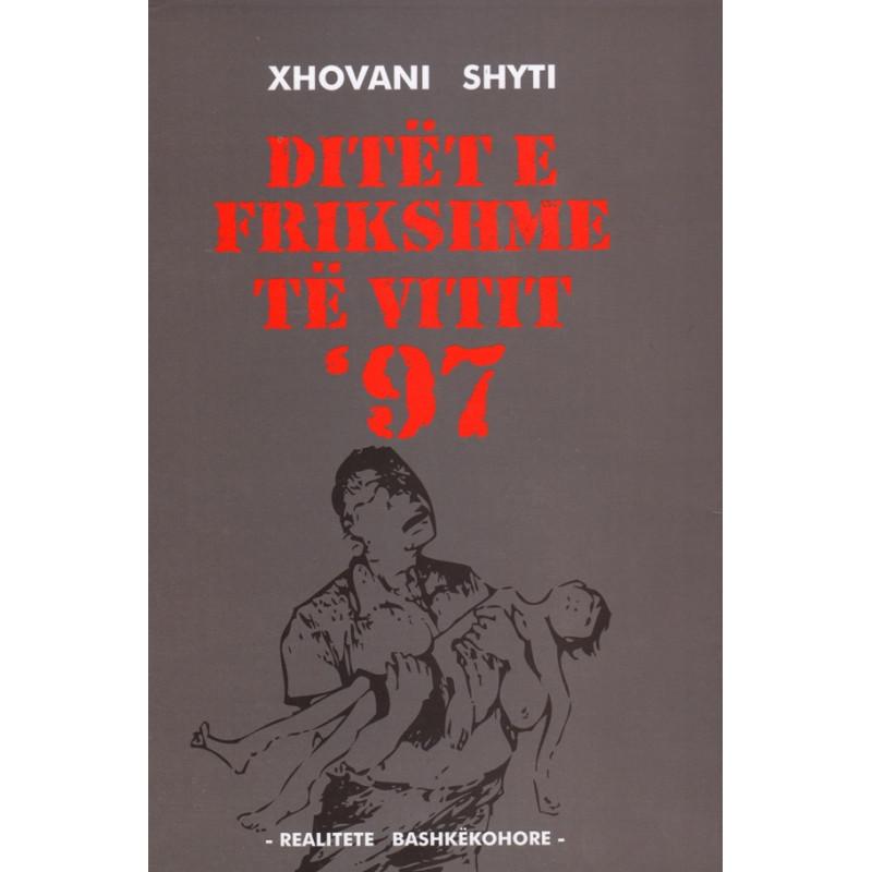 Ditet e frikshme te vitit 97, Xhovani Shyti