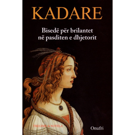 Bisede per brilantet ne pasditen e dhjetorit, Ismail Kadare