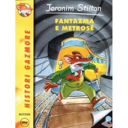 Jeronim Stilton, Fantazma e metrose