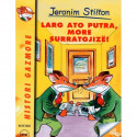 Jeronim Stilton, Larg ato putra, more surratgjize