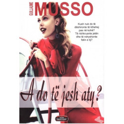 A do te jesh aty, Guillaume Musso