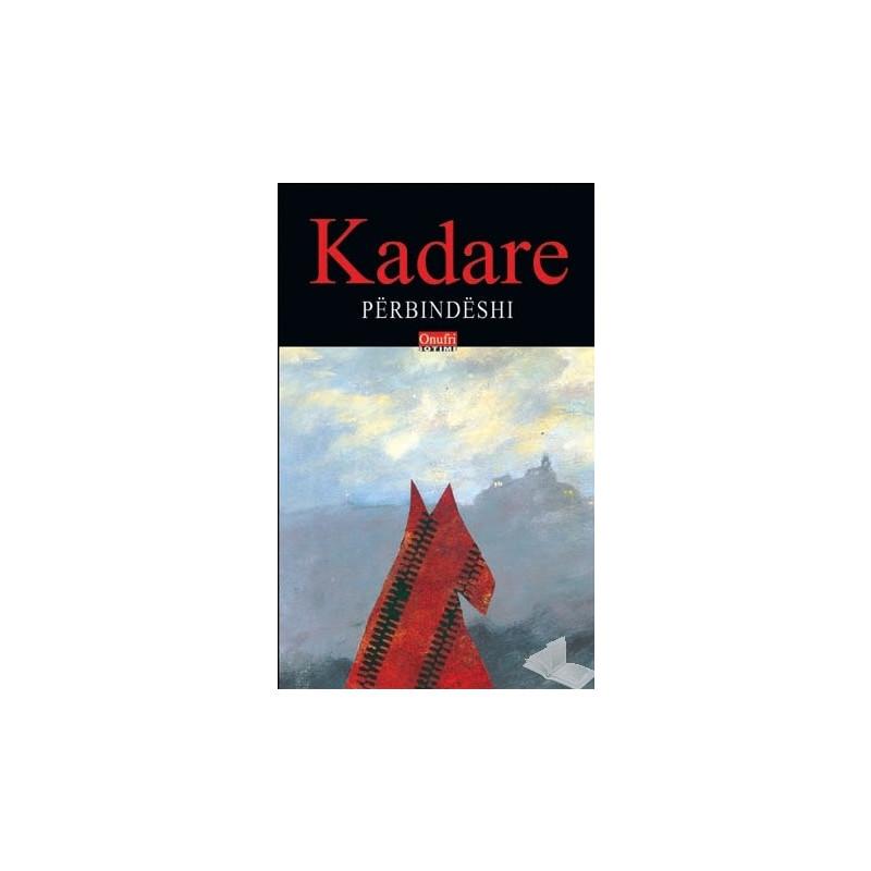 Perbindeshi, Ismail Kadare