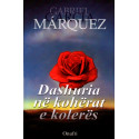 Dashuria ne koherat e koleres, Gabriel G. Marquez
