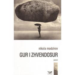 Gur i zhvendosur, Nikola Madzirov