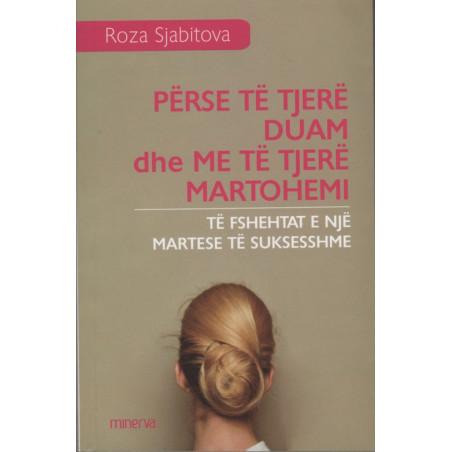 Perse te tjere duam dhe me te tjere martohemi, Roza Sjabitova