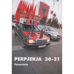 Perpjekja 30-31, Pavaresia