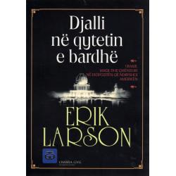 Djalli ne qytetin e bardhe, Erik Larson