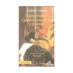 Doktor Fisheri i Gjeneves ose gostia e bombes, Graham Greene
