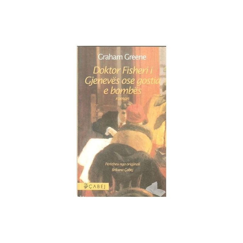 Doktor Fisheri i Gjeneves ose gostia e bombes, Graham Greene