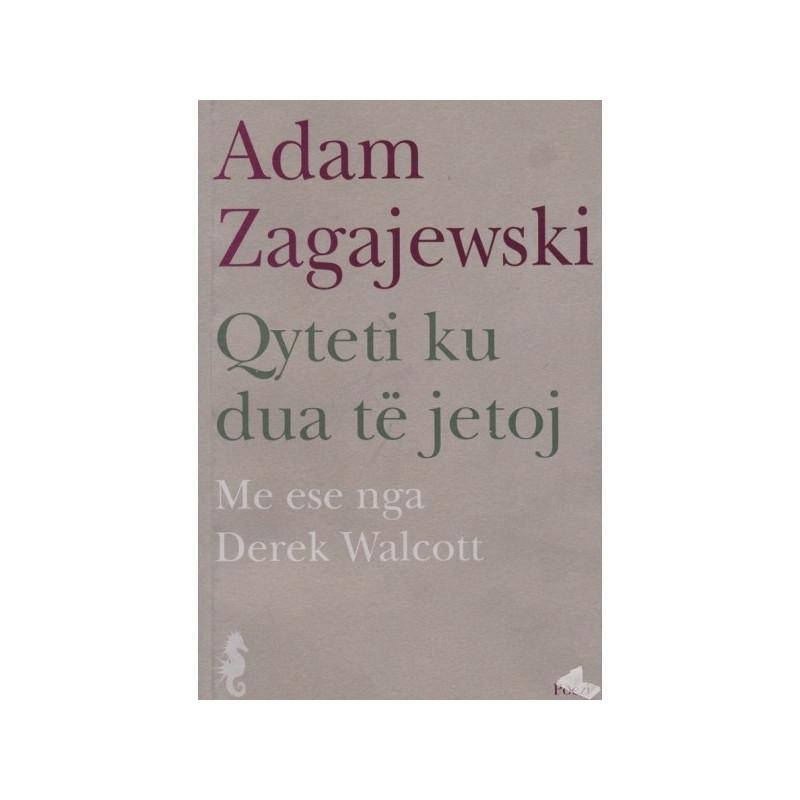 Qyteti ku dua te jetoj, Adam Zagajewski