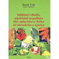 Ndikimi i dietes, mjekesise popullore dhe ushtrimeve fizike ne shendetin e njeriut, Naun Tole