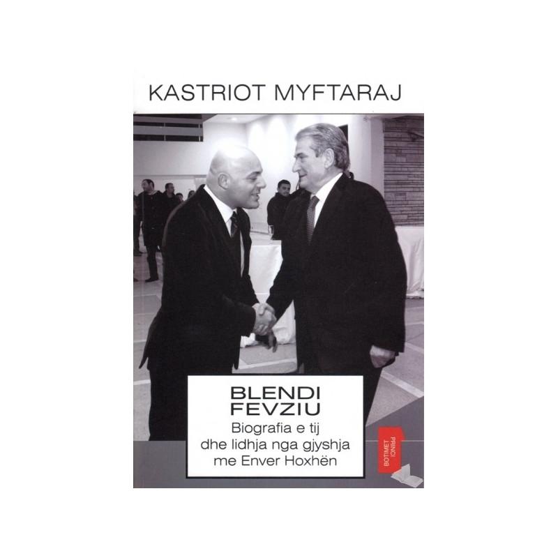 Blendi Fevziu, Kastriot Myftaraj