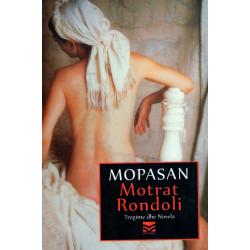 Motrat Rondoli, Gi de Mopasan