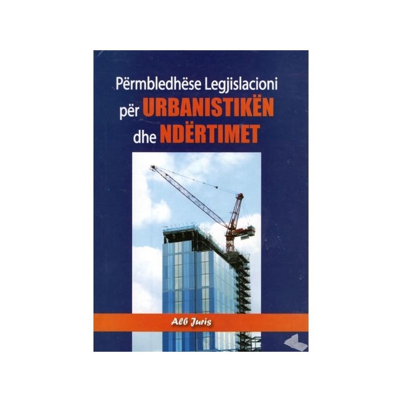 Permbledhese legjislacioni per urbanistiken dhe ndertimet