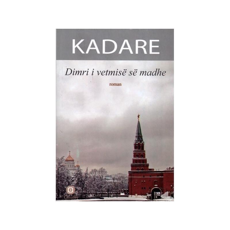 Dimri i vetmise se madhe, Ismail Kadare