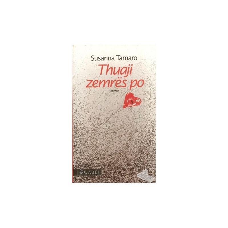 Thuaji zemres po, Susanna Tamaro