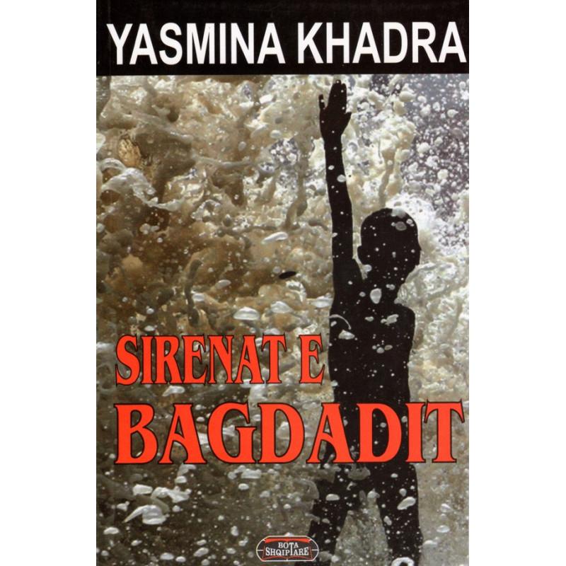 Sirenat e Bagdatit, Yasmina Khadra