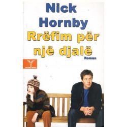 Rrefim per nje djale, Nick Hornby