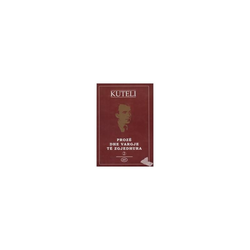 Proze dhe vargje te zgjedhura 2, Mitrush Kuteli