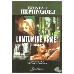Lamtumire arme, Ernest Heminguej