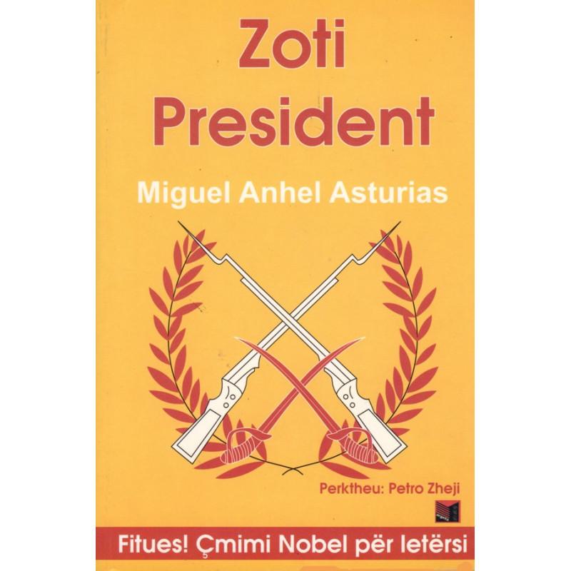 Zoti President, Miguel Anhel Asturias