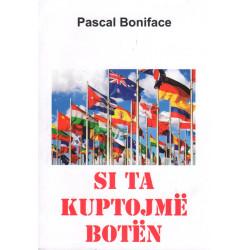 Si ta kuptojmë boten, Pascal Boniface