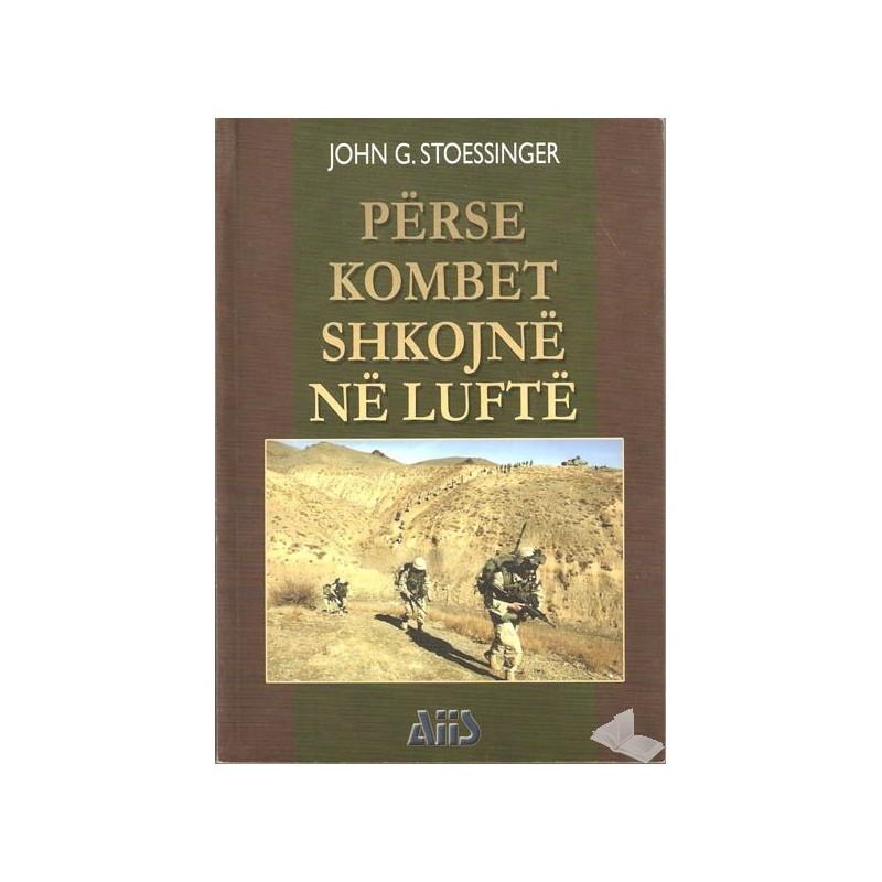 Perse kombet shkojne ne lufte, John G.Stoessinger