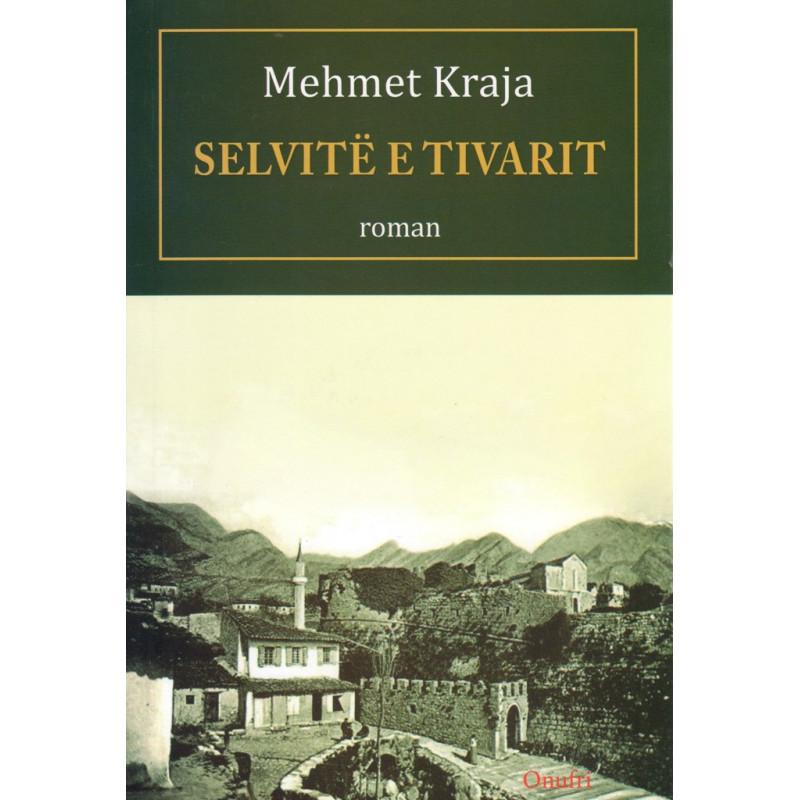 Selvite e Tivarit, Mehmet Kraja