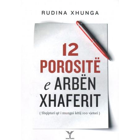 12 porosite e Arben Xhaferrit, Rudina Xhunga