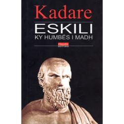 Eskili, ky humbes i madh, Ismail Kadare