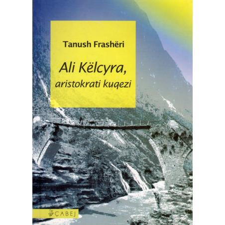 Ali Kelcyra, aristokrati kuqezi, Tanush Frasheri