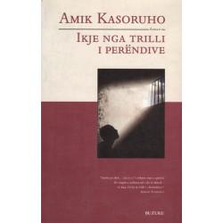 Ikje nga trilli i perendive, Amik Kasoruho