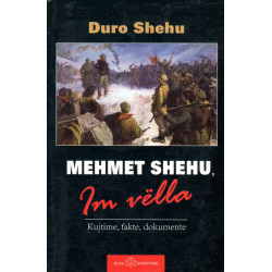 Mehmet Shehu - Im vella, Duro Shehu