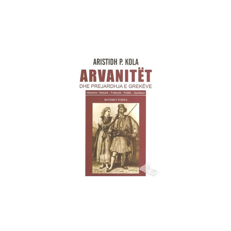 Arvanitet dhe prejardhja e grekeve, Aristidh P. Kola