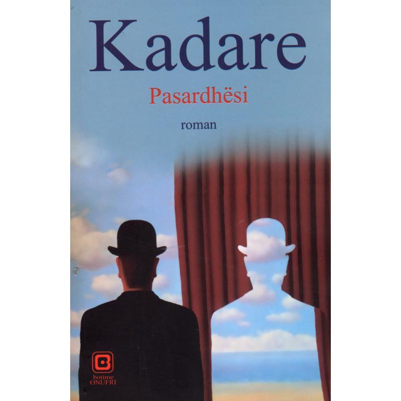 Pasardhesi, Ismail Kadare